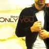Brady Toops – Only You
