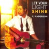 PJ Anderson – Let Your Light Shine