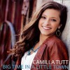 Camilla Tutt – Big Time In A Little Town