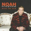 Noah Hinshaw – Make Me New